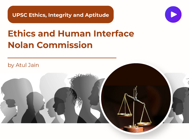 Ethics and Human Interface Nolan Commission