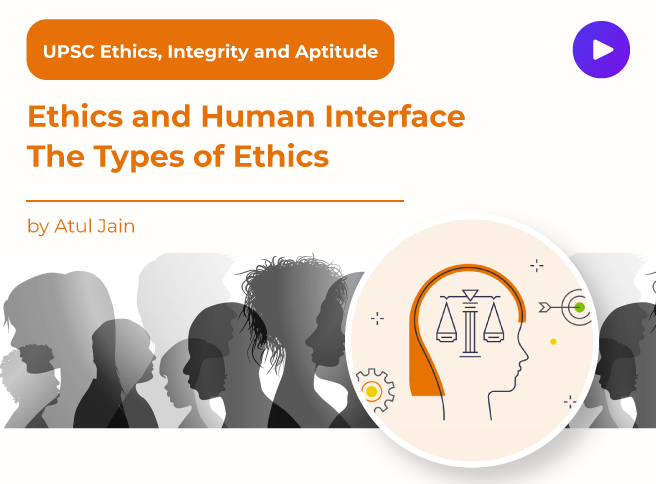 Ethics and Human Interface The Types of Ethics