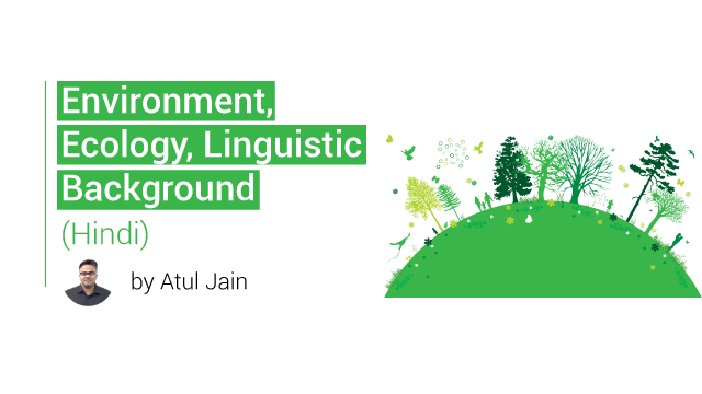 Environment, Ecology, Linguistic Background (Hindi)