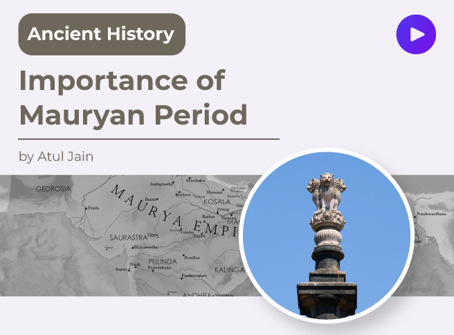 Importance of Mauryan period