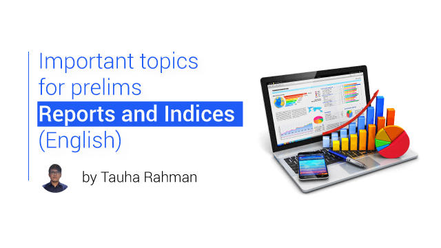 Important topics for prelims - Reports and Indices (English)
