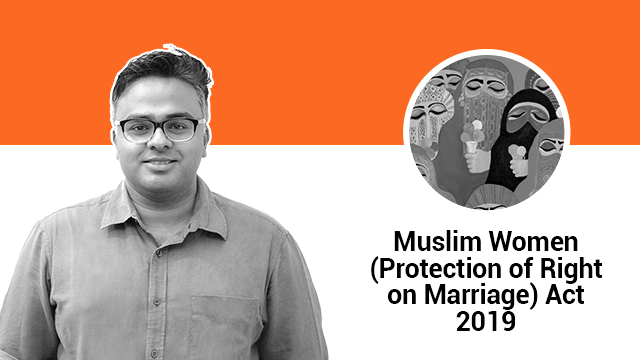 Muslim Women (Protection of Right on Marriage) Act, 2019