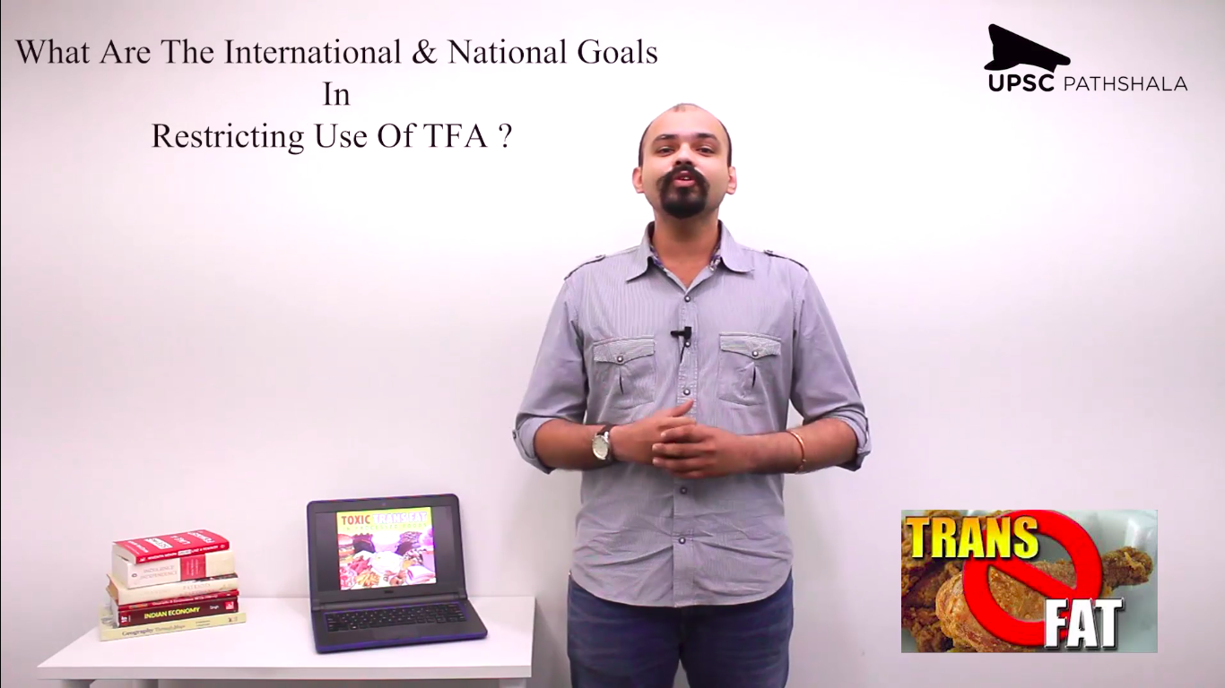 Current Affairs 2019 - UPSC Adda Episode 2: Trans Fatty Acids (TFA)