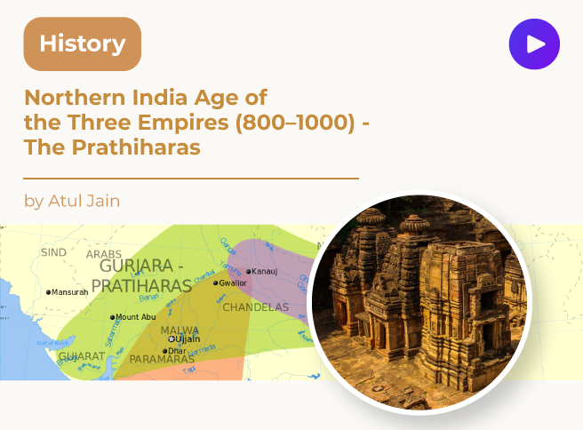 Northern India Age of the Three Empires (800–1000) - The Prathiharas