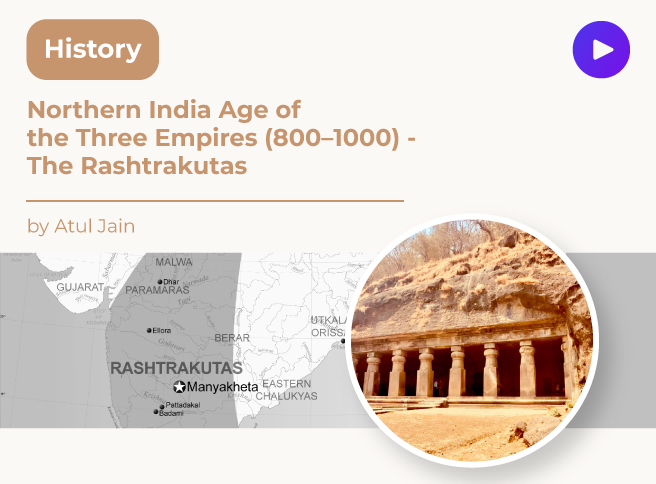 Northern India Age of the Three Empires (800–1000) - The Rashtrakutas