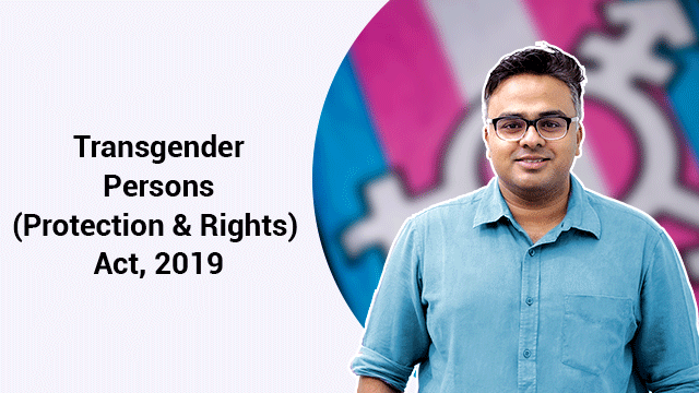 Transgender Persons (Protection and Rights) Act, 2019