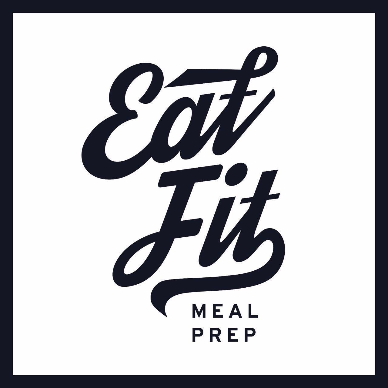 Eat Fit Meal Prep