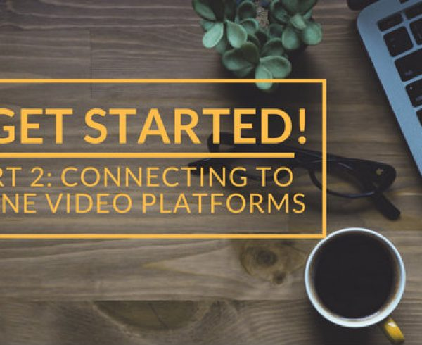 Waach blog Connecting to online video platforms on waach