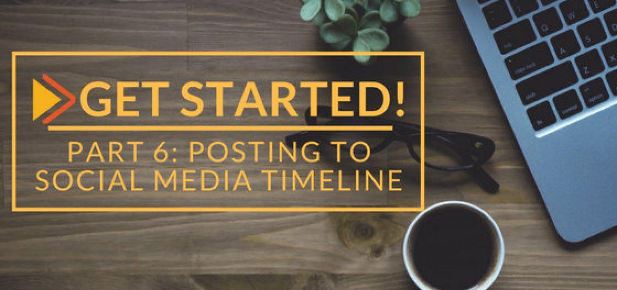 Get Started! Part 6: Posting to my Social Media Timeline