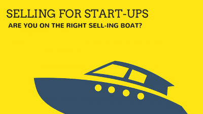 Selling for Start-ups: Are You on The Right Sell-ing Boat?