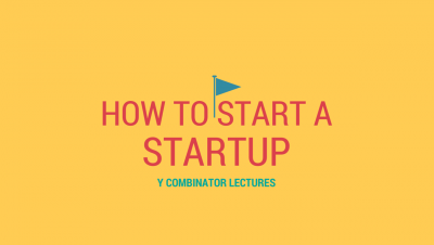 How to Start a Startup | Y Combinator Lectures