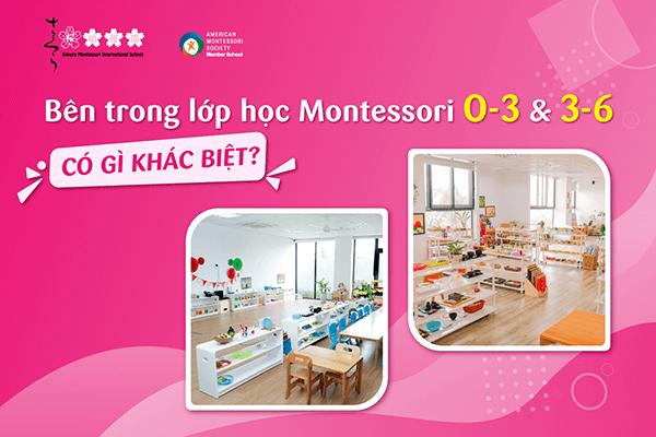Lớp học Montessori chuẩn Quốc tế cho lứa tuổi 0-3 và 3-6 có gì khác biệt?