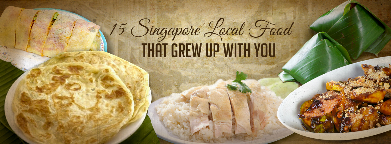 15 Singapore Local Food That Grew Up With You