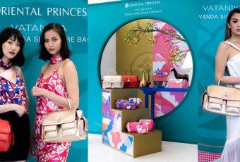 Oriental Princess x VATANIKA  แฟชั่นไอคอนระดับท็อปเปิดตัวกระเป๋าซิกเนเจอร์