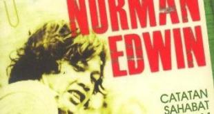 norman edwin : catatan sahabat sang alam