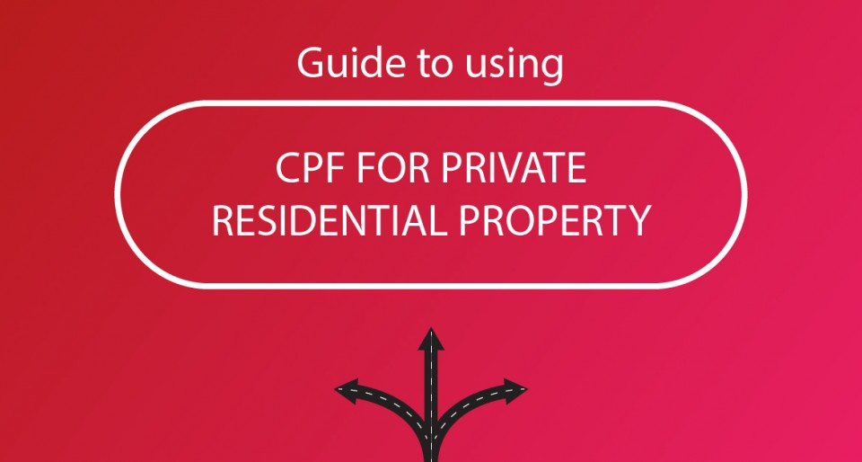 Guide to using CPF for Private Residential Properties