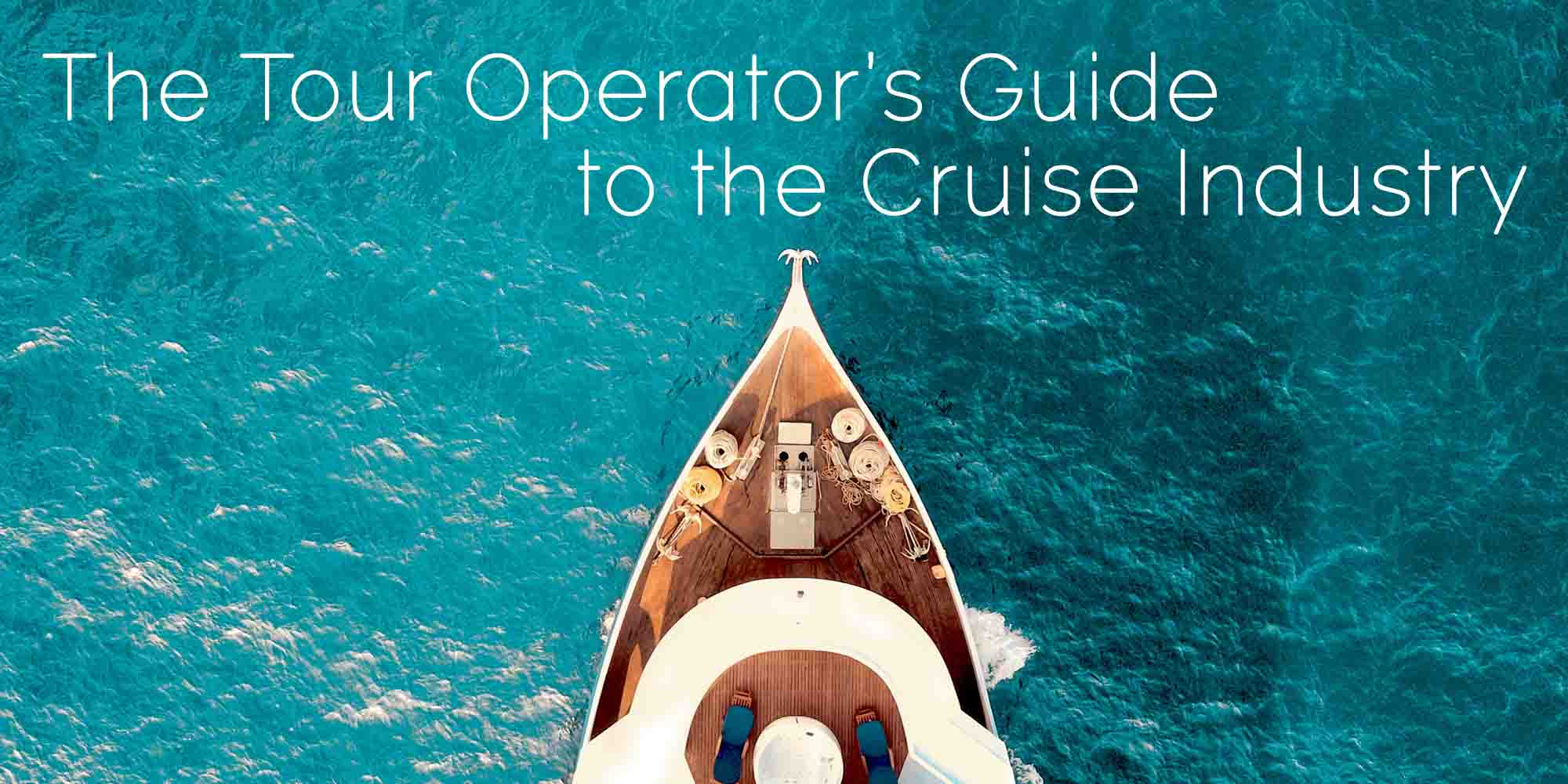 The tour operator's guide to the cruise industry