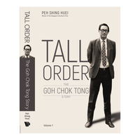 Tall Order The Goh Chok Tong Story - Volume 1