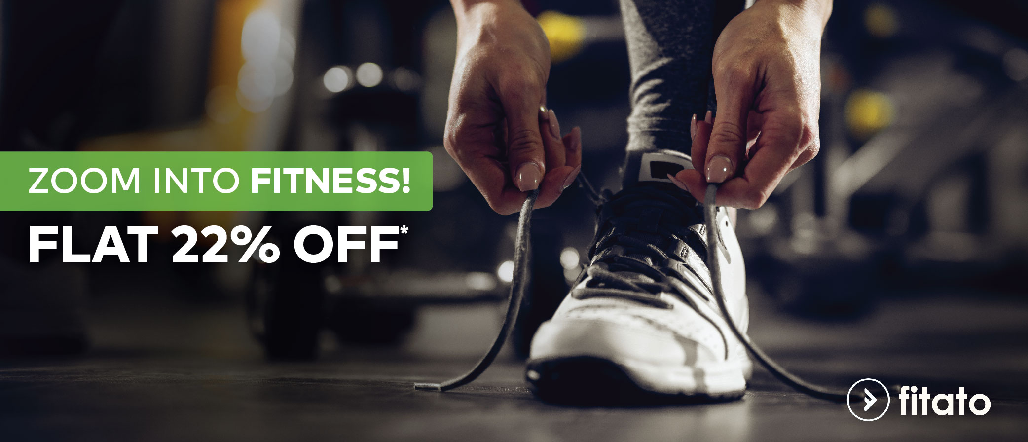 <b>Get 22% OFF on all your Fitness needs atFitato!</b><br>
